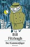 Fitzhugh, Bill: Der Kammerjäger.