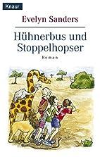 Hühnerbus und Stoppelhopser. by Evelyn…