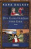 Dalkey, Kara: Die Geheimnisse von Goa.