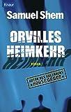 Shem, Samuel: Orvilles Heimkehr.