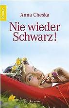 Nie wieder Schwarz! by Anna Cheska