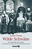 Jung Chang: Wilde Schwäne.