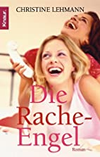 Die Racheengel by Christine Lehmann
