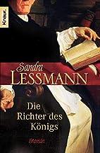 Die Richter des Königs by Sandra Lessmann