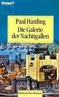 Die Galerie der Nachtigallen. Historischer Roman. - Paul Harding