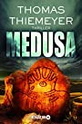 Medusa -- Roman - Thomas Thiemeyer