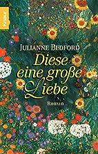 Diese eine große Liebe by Julianne…