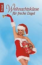 Weihnachtsküsse für freche Engel by Lola…