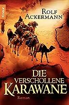 Die verschollene Karawane by Rolf Ackermann