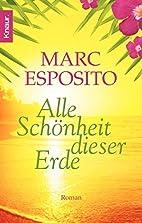 Alle Schönheit dieser Erde: Roman by Marc…