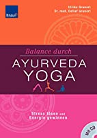 Balance durch Ayurveda-Yoga: Stress lösen…