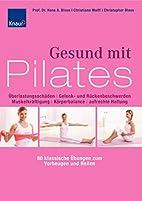 Gesund mit Pilates by Hans A. Bloss