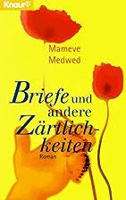 Briefe und andere Zärtlichkeiten. by Mameve…