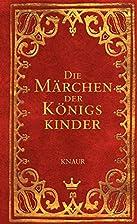 Die Märchen der Königskinder: Geschichten…