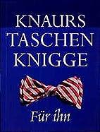 Knaurs Taschenknigge, Für ihn by…