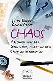 Briggs, John: Chaos. Abschied von der Sehnsucht, alles in den Griff zu bekommen.