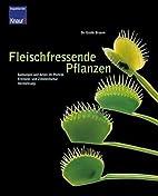 Fleischfressende Pflanzen : Arten und Kultur…