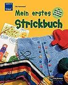 Mein erstes Strickbuch: Der Strick-Kurs…