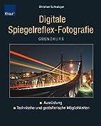 Digitale Spiegelreflex-Fotografie by…