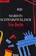 Trio Berlin by Marion Schwarzwälder