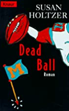 Dead Ball by Susan Holtzer