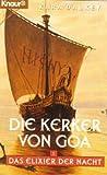 Kara Dalkey: Die Kerker von Goa - Das Elixier der Nacht 1