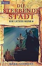 Die letzte Rune 06. Die sterbende Stadt. by…
