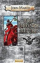 Der Bronzeritter by John Marco