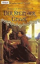 Der Stein der Gnade. by Catherine O'Donell