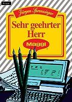 Sehr geehrter Herr Maggi by Jürgen…