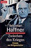 Haffner, Sebastian: Zwischen den Kriegen. Essays zur Zeitgeschichte.