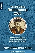 Nostradamus 2005 by Manfred Dimde