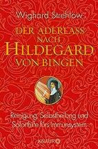 Die Kunst der Heilung nach Hildegard von…