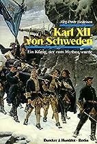 Karl der XII. von Schweden: Ein König,…