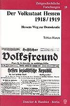Der Volksstaat Hessen 1918/1919.: Hessens…
