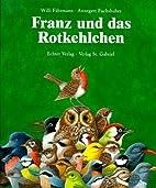 Franz und das Rotkehlchen by Willi…