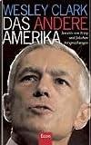 Clark, Wesley: Das andere Amerika.