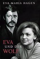 Eva und der Wolf by Eva-Maria Hagen