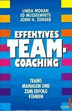 Effektives Team- Coaching. Teams managen und…