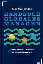 Handbuch Globales Managen. Wie man…
