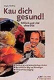 Schilling, Jürgen: Kau dich gesund. Schlank und vital ohne Diät.