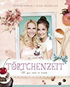 Törtchenzeit: All you need is sweet by…