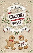 Lebkuchenküsse: Roman by Ira Severin