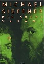 Die Söhne Satans by Michael Siefener