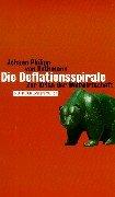 Die Deflationsspirale by Johann Ph. Frhr.…
