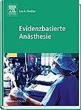 Fleisher, Lee A.: Evidenzbasierte Anästhesie