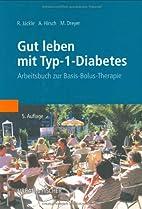 Gut leben mit Typ-I-Diabetes : Arbeitsbuch…