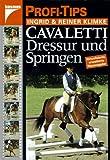 Klimke, Ingrid: Profitips Cavaletti. Dressur und Springen.