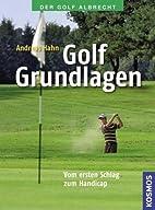 Golf Grundlagen: Vom ersten Schlag zum…