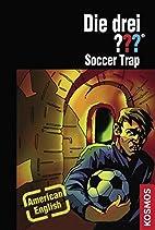Die drei??? Soccer Trap by Marco Sonnleitner